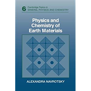 Physics and Chemistry of Earth Materials (Cambridge Topics in Mineral Physics and Chemistry)