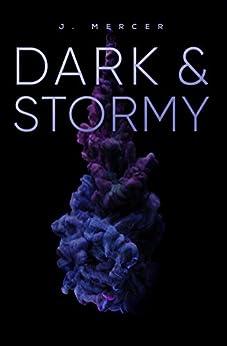 Dark & Stormy by [Mercer, J]