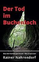 Der Tod im Buchenloch. Das Steinzeitexperiment: Ein Eifelkrimi