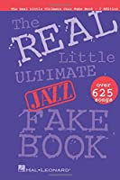 The Real Little Ultimate Jazz Fake Book: C Edition : Over 625 Songs (Fake Books)