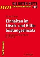 Einheiten Im Losch- Und Hilfeleistungseinsatz: Die Praktische Anwendung Der Fwdv 3 (Die Roten Hefte/Ausbildung Kompakt) (German Edition) [並行輸入品]