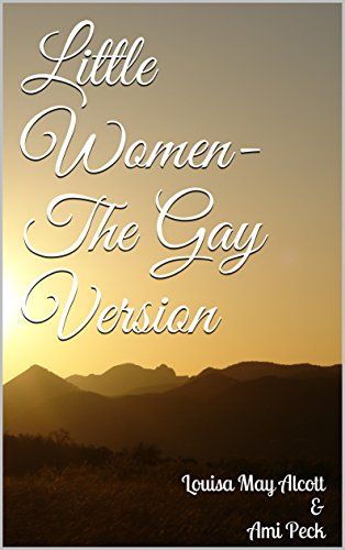 Little Women- The Gay (Annotated) Version (English Edition)