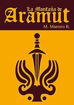 [R., M. Maestro]のLa Montaña de Aramut: Primera parte de la Trilogía de Los Clanes (Spanish Edition)
