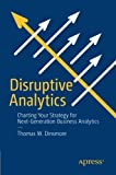 Appliances Packages Best Deals - Disruptive Analytics: Charting Your Strategy for Next-Generation Business Analytics