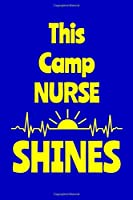 This Camp Nurse Shines: Journal: Appreciation Gift for a Favorite Nurse