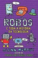 Robôs e Toda a História da Tecnologia