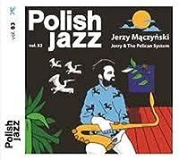 Jerry & The Pelican System (Polish Jazz Vol 83)