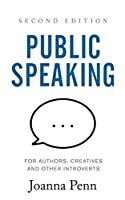 Public Speaking for Authors, Creatives and Other Introverts: Second Edition (Books for Writers)