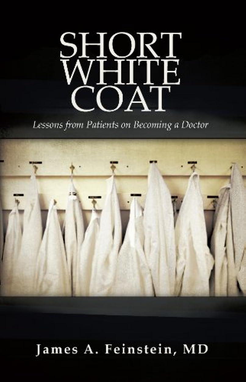 生き返らせる母入手しますShort White Coat: Lessons from Patients on Becoming a Doctor (English Edition)