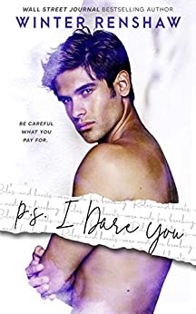 P.S. I Dare You (PS Series Book 3) by [Renshaw, Winter]