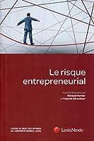 Le risque entrepreneurial : Centre de droit des affaires de l'Université Rennes 1 (CDA)
