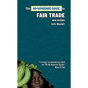 The No-Nonsense Guide to Fair Trade: New Edition (No-Nonsense Guides)