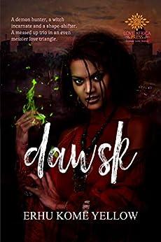 Dawsk: New Adult Paranormal Romance by [Yellow, Erhu Kome]