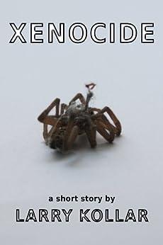 Xenocide by [Kollar, Larry]