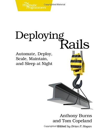 Deploying Rails: Automate, Deploy, Scale, Maintain, and Sleep at Night (The Facets of Ruby)の詳細を見る