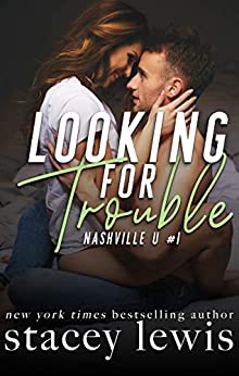 Looking for Trouble (Nashville U Book 1) by [Lewis, Stacey]