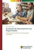 Avaliação de Desempenho nas Organizações: Ferramenta de auxílio na execução de resultados