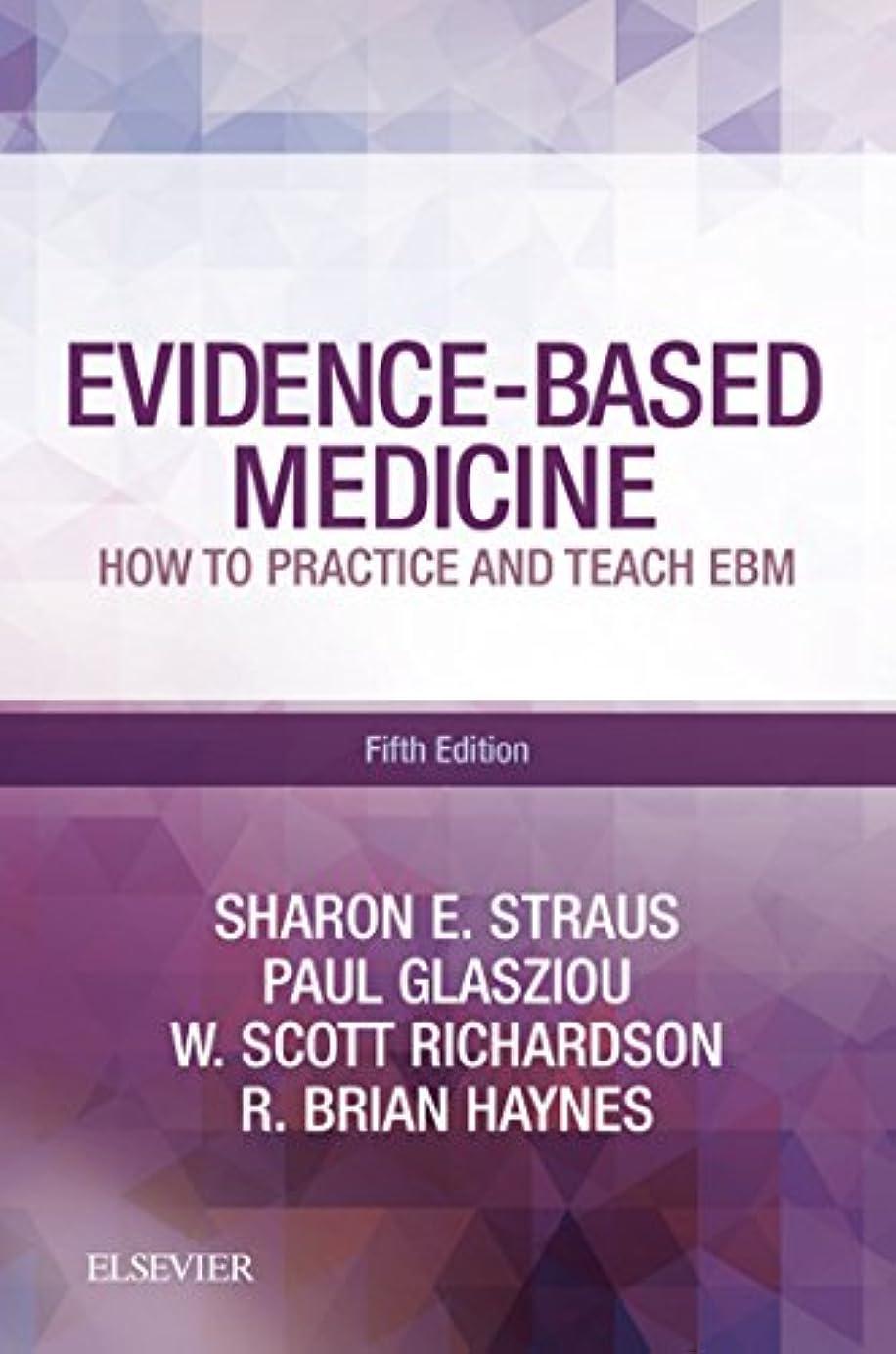 基礎確かな概念Evidence-Based Medicine E-Book: How to Practice and Teach EBM (English Edition)