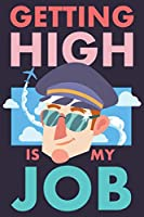 Getting High Is My Job: Blank Journal With Dotted Grid Paper - Pilot Notebook