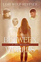 Between Worlds 2: The Distance
