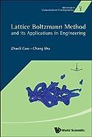 Lattice Boltzmann Method and Its' Applications in Engineering (Advances in Computational Fluid Dynamics)
