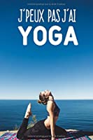 J'peux pas j'ai yoga: Carnet de notes pour sportif et passionnées de yoga moderne et original | phrase drôle | 120 pages au format A5