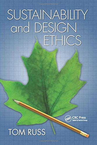 Download Sustainability and Design Ethics 1439808546