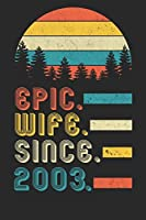 Womens Epic Wife since 2003 Notebook: 17th Wedding Anniversary Gift for Her.
