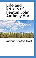 Life and Letters of Fenton John Anthony Hort