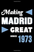Making Madrid Great Since 1973: College Ruled Journal or Notebook (6x9 inches) with 120 pages