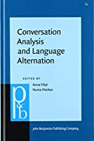 Conversation Analysis and Language Alternation: Capturing Transitions in the Classroom (Pragmatics and Beyond. New Series)