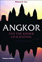 Angkor and the Khmer Civilization (Ancient Peoples & Places)