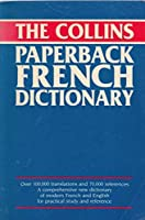 The Collins Paperback French Dictionary