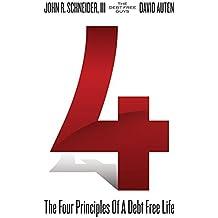 4: The Four Principles of a Debt Free Life