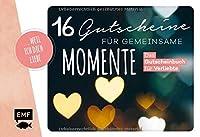 ... weil ich dich liebe - 16 Gutscheine fuer gemeinsame Momente: Das Gutscheinbuch fuer Verliebte