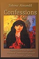 Confessions: Traduction d'Aline Akram Preface d' Tayeb Ould Laroussi Accent tonique - Poesie