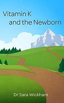 Vitamin K and the Newborn by [Wickham, Sara]