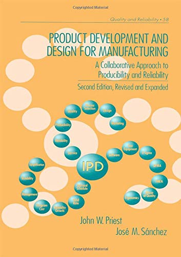 Download Product Development and Design for Manufacturing: A Collaborative Approach to Producibility and Reliability, Second Edition, (Quality and Reliability) 0824799356