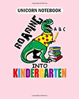 Unicorn Notebook: roaring into kindergarten t rex back to school  College Ruled - 50 sheets, 100 pages - 8 x 10 inches