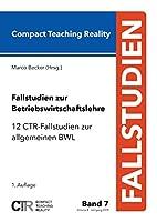 Fallstudien Zur Betriebswirtschaftslehre - Band 7
