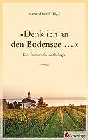 »Denk ich an den Bodensee ...«: Eine literarische Anthologie