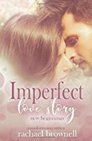 Imperfect Love Story: New Beginnings (Imperfect Love Duet)