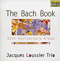 The Bach Book by Jacques Loussier (1999-10-26)
