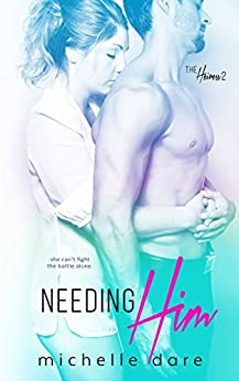 Needing Him (The Heiress Book 1 2) by [Dare, Michelle]