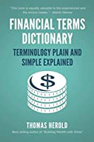 Financial Terms Dictionary - Terminology Plain and Simple Explained by Mr Thomas Herold Mr Wesley David Crowder(2014-09-01)