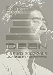 DEEN LIVE JOY 2007-2008~JAPAN ROAD 47+6~〈LIMITED EDITION〉 [DVD]
