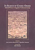 In Search of Cosmic Order: Selected Essays on Egyptian Archaeoastronomy