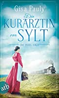 Die Kuraerztin von Sylt: Die Insel-Saga