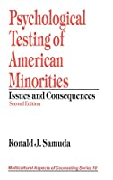 Psychological Testing of American Minorities (Multicultural Aspects of Counseling And Psychotherapy)
