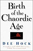 Birth of the Chaordic Age: VISA and the Rise of Chaordic Organization